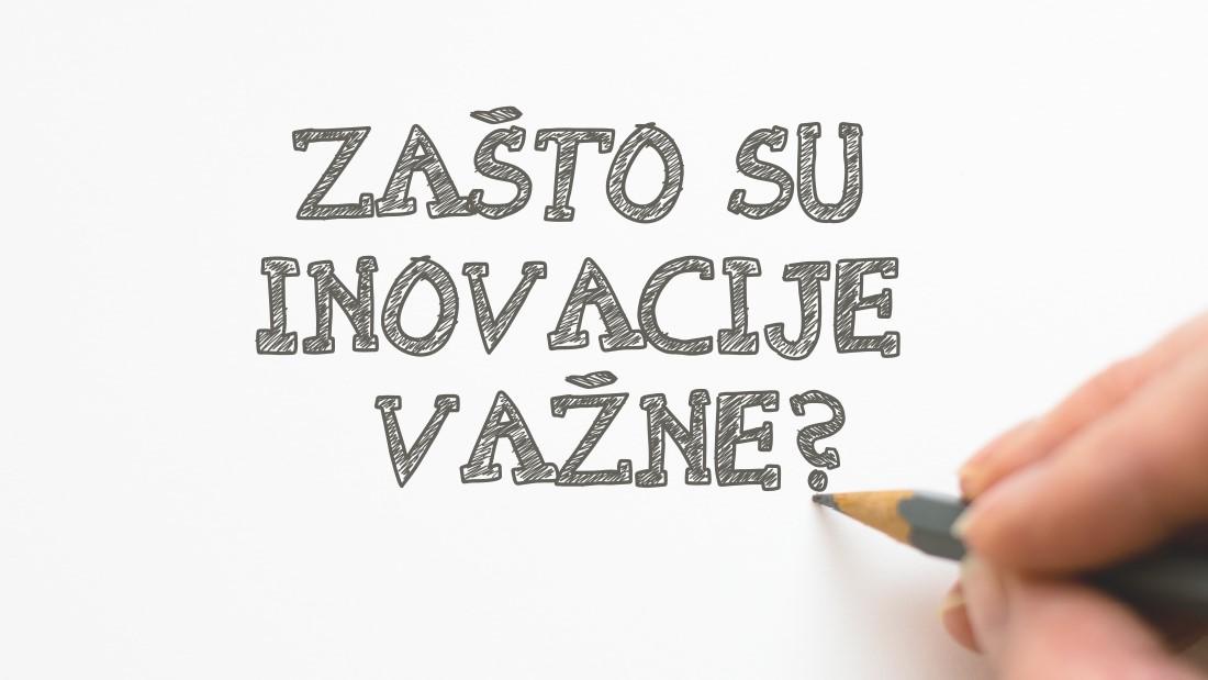 Zašto su inovacije važne?